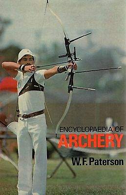 ENCYCLOPAEDIA OF ARCHERY, W. F. Paterson, 0709010729, Bows, Targets, New