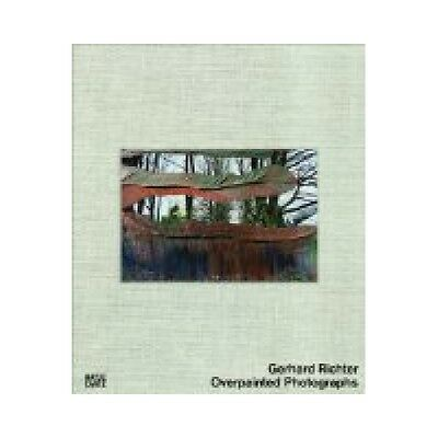 Gerhard Richter. Overpainted Photographs. With texts by Siri Hustvedt, Markus He