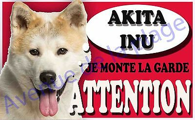 Plaque aluminium Attention au chien - Je monte la garde - Akita Inu - NEUF