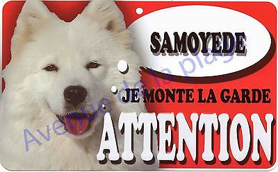 Plaque aluminium Attention au chien - Je monte la garde - Samoyede - NEUF