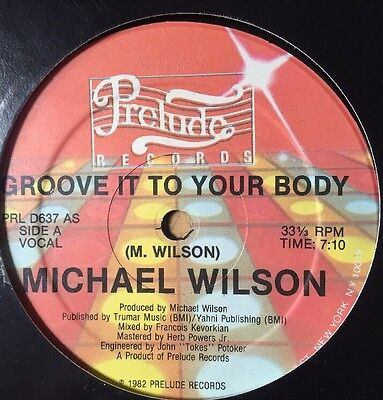 Michael Wilson Groove It To Your Body  12'' Ex Rare Disco Monster