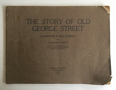 The Story of Old George Street A Chapter in Old Sydney 1920 Charles Bertie RARE
