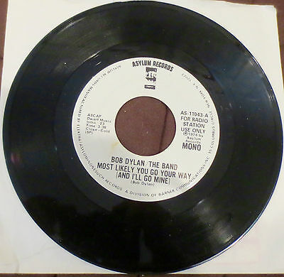 """Bob Dylan Radio Promo 45-""""Most Likely You Go Your Way"""""""