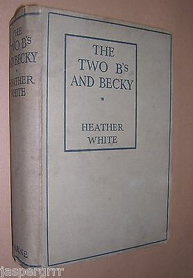 1939. The Two B's And Becky. Heather White. Hardback Schoolgirl Story.