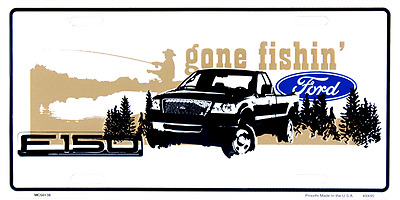 "Ford Gone Fishin Fishing Trucks Cars 6""x12"" Aluminum License Plate Tag"