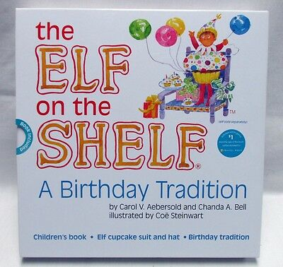 The Elf on the Shelf A Birthday Tradition Cupcake Suit Hat Hardcover Book