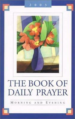The Book of Daily Prayer: Morning and Evening, 2003  Paperback