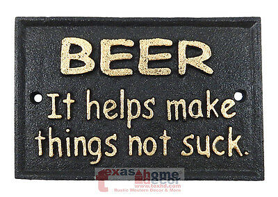 "Humorous Cast Iron Sign Plaque ""BEER It Helps Make Things Not Suck"" Man Cave"