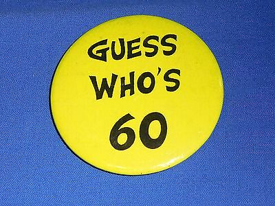 Tin Badge Pin 5.5 cm Button - Guess Who's 60 Birthday Party