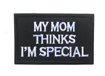 My Mom Thinks I'm Special Milspec Tactical 3D Army Morale Badge Hook Patch *01