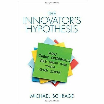 The Innovator's Hypothesis: How Cheap Experiments are Worth More Than Good...