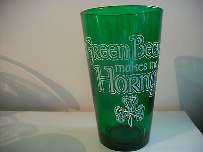 ''green Beer Makes Me Horny''- St. Patrick's Day Beer Glass