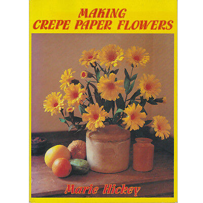 Making Crepe Paper Flowers Craft Book by Marie Hickey 1980
