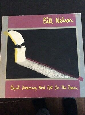 """BILL NELSON - QUIT DREAMING AND GET ON THE BEAM vUK VINYL 12"""" LP"""