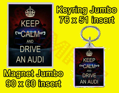 Keep Calm And Drive An Audi Jumbo Fridge Magnet Or Jumbo Keyring Or Set Of 2 Car