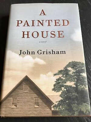 A Painted House by John Grisham (2001, Hardcover) 1st Edition