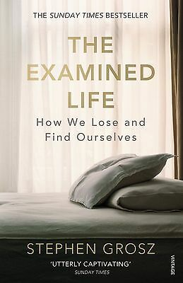 The Examined Life: How We Lose and Find Ourselves by Stephen Grosz (Paperback, …