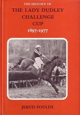 THE HISTORY OF THE LADY DUDLEY CHALLENGE CUP 1897-1977 by JERVIS FOULDS