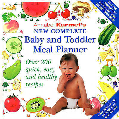Annabel Karmel's New Complete Baby & Toddler Meal Planner by Annabel Karmel (Har