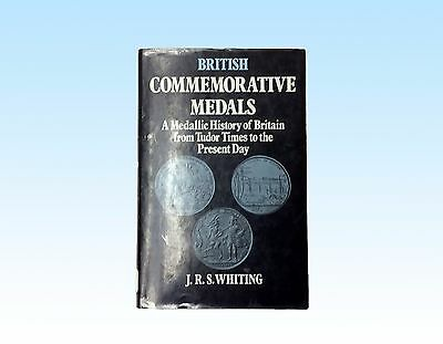 British Commemorative Medals, A Medallic History Of Britain By J.r.s. Whiting