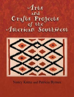 Arts and Crafts Projects of the American Southwest (Paperback or Softback)