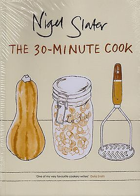 The 30-minute Cook by Nigel Slater BRAND NEW BOOK (Paperback, 2006)