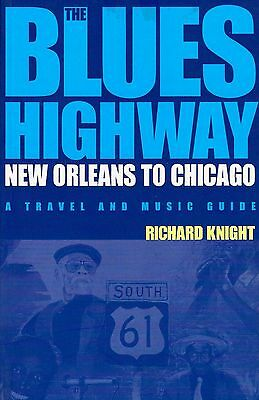 """""""Blues Highway"""" By Richard Knight Blues Music Book Mint-New-Pristine"""