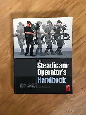 THE STEADICAM® OPERATOR'S HANDBOOK by JERRY HOLWAY - Paperback - 2009 Edition