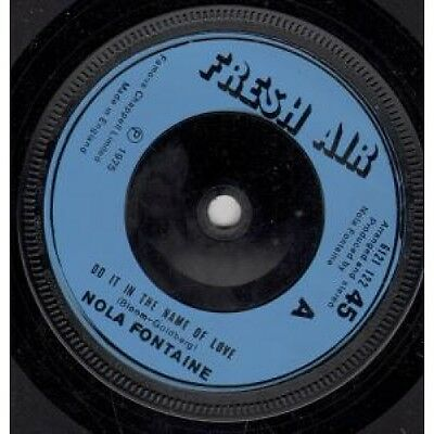 """NOLA FONTAINE Do It In The Name Of Love 7"""" VINYL UK Fresh Air 1975 B/w Let's Go"""
