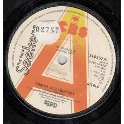 """NEW SEEKERS Give Me Love Your Way 7"""" VINYL UK Cbs 1977 Promo B/W You Never Can"""