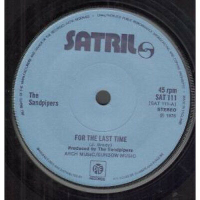 """SANDPIPERS For The Last Time 7"""" VINYL UK Satril 1976 B/W Down By The River"""