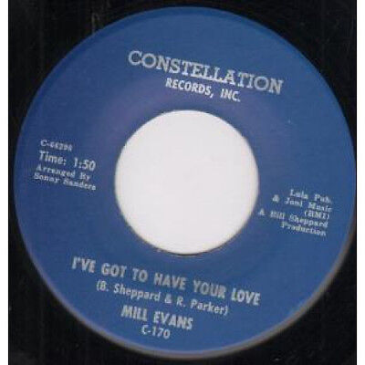 "MILL EVANS I've Got To Have Your Love 7"" VINYL US Constellation 1966 B/w Things"