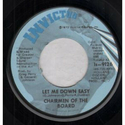 "CHAIRMEN OF THE BOARD Let Me Down Easy 7"" VINYL US Invictus 1972 B/w I Can't"