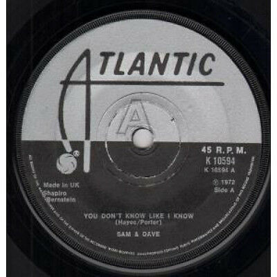 "SAM AND DAVE You Don't Know Like I Know 7"" VINYL UK Atlantic 1972 B/w Said I"