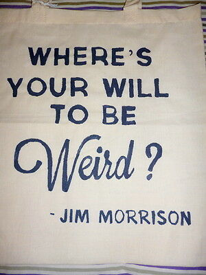"Jim Morrison Tote Bag / The Doors ""Where's Your Will To Be Weird?"" T-shirt 60's"