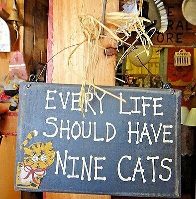 """Vintage Cat Sign Reads: Every Life Should Have 9 Cats Measures 7.5"""" X 5"""""""