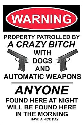 "Warning Property Patrolled by a Crazy Bitch 8"" x 12"" New Aluminum Sign"
