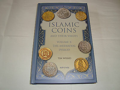 Wilkes:  Islamic Coins And Their Values, Vol 1, Mediaeval Period, Spink 2015
