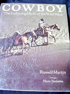 """COWBOY"" The Enduring Myth of the Wild West By Russell Martin"