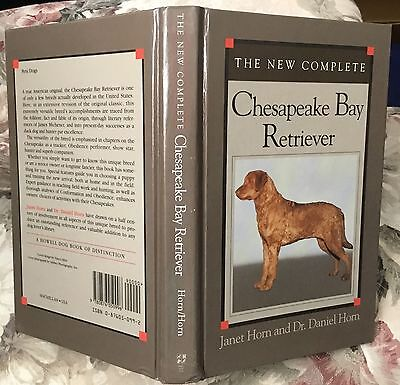 The New Complete Chesapeake Bay Retriever dog book ~ Horn ~ 1994 first edition