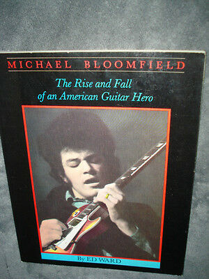 """Michael Bloomfield """"The Rise and Fall of an American Guitar Hero Book 1983"""