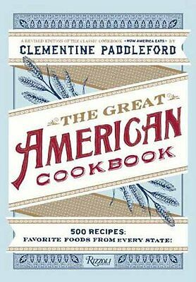 The Great American Cookbook: 500 Time-Tested Recipes: Favorite Food from Every S