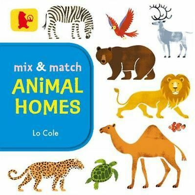 Mix and Match: Animal Homes by Lo Cole Board Books Book