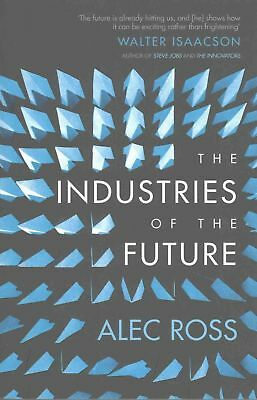Industries of the Future by Alec Ross Paperback Book