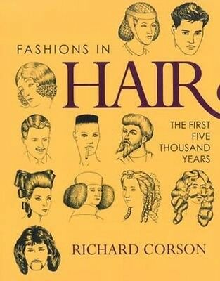 Fashions in Hair: The First Five Thousand Years by Richard Corson Hardcover Book