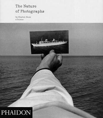 The Nature of Photographs: A Primer by Stephen Shore (English) Paperback Book