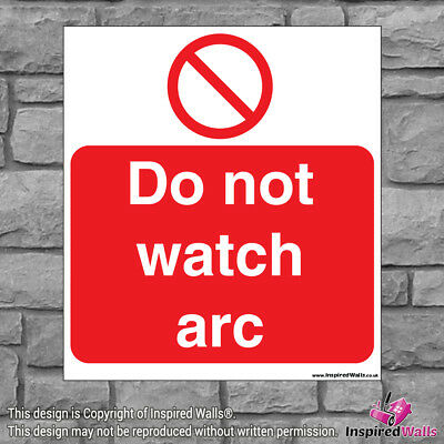 Do Not Watch Arc - Health & Safety Warning Prohibition Sign Sticker