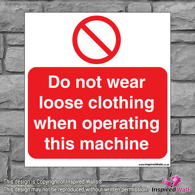 Do Not Wear Loose - Health & Safety Warning Prohibition Sign Sticker