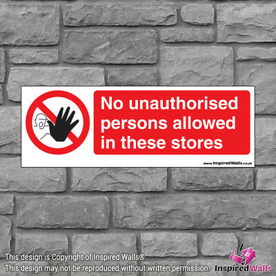 2x No Unauthorised Stores  - Health & Safety Warning Prohibition Sign Sticker