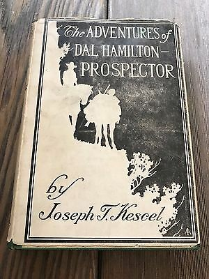 The Adventures of Dal Hamilton - Prospector / 1st Edition 1920 with Dust Jacket